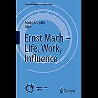 Ernst Mach – Life, Work, Influence (Vienna Circle Institute Yearbook Book 22) (English Edition)