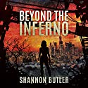 Beyond the Inferno Audiobook by S Butler Narrated by Erin Rieman