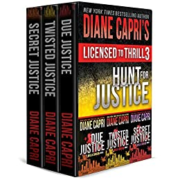Licensed to Thrill 3: Hunt For Justice Series Thrillers Books 1-3 (Diane Capri's Licensed to Thrill Sets) by [Capri, Diane]