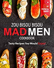Zou Bisou Bisou Mad Men Cookbook: Tasty Recipes You Would Enjoy! (English Edition)