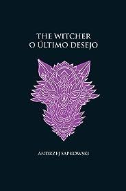 O último desejo - The Witcher - A saga do bruxo Geralt de Rívia (capa dura)
