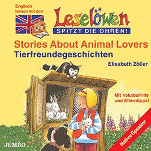 Stories About Animal Lovers: Tierfreundegeschichten (Leselöwen)