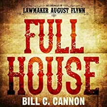 Full House: The Chronicles of Lawmaker August Flynn, Book 3 Audiobook by Bill C Cannon Narrated by Michael Stuhre