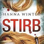 Stirb | Hanna Winter