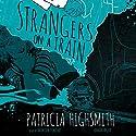 Strangers on a Train Hörbuch von Patricia Highsmith Gesprochen von: Bronson Pinchot