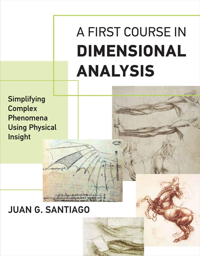 A First Course In Dimensional Analysis  Simplifying Complex Phenomena Using Physical Insight  Mit Press