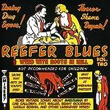 Reefer Blues: Vintage Songs About Marijuana Volume 2