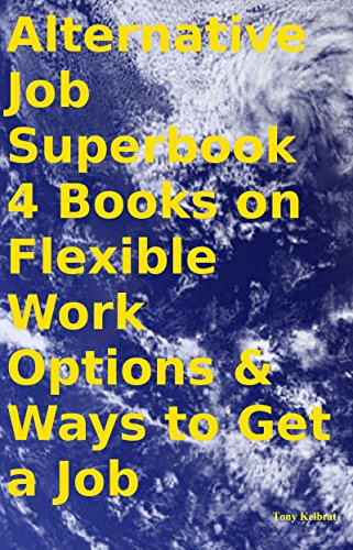 Alternative Job Superbook 4 Books on Flexible Work Options & Ways to Get a Job