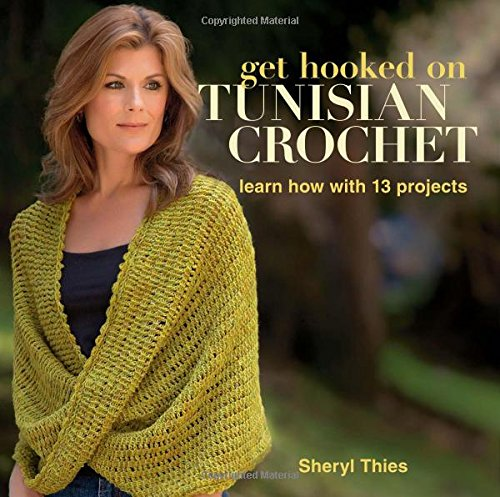 Get Hooked on Tunisian Crochet: Learn How with 13 Projects by Brand: Martingale