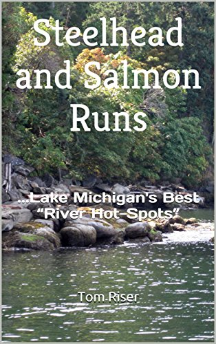 (Steelhead and Salmon Runs: ...Lake Michigan's Best
