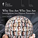 Why You Are Who You Are: Investigations into Human Personality Vortrag von Mark Leary, The Great Courses Gesprochen von: Mark Leary