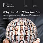 Why You Are Who You Are: Investigations into Human Personality | The Great Courses