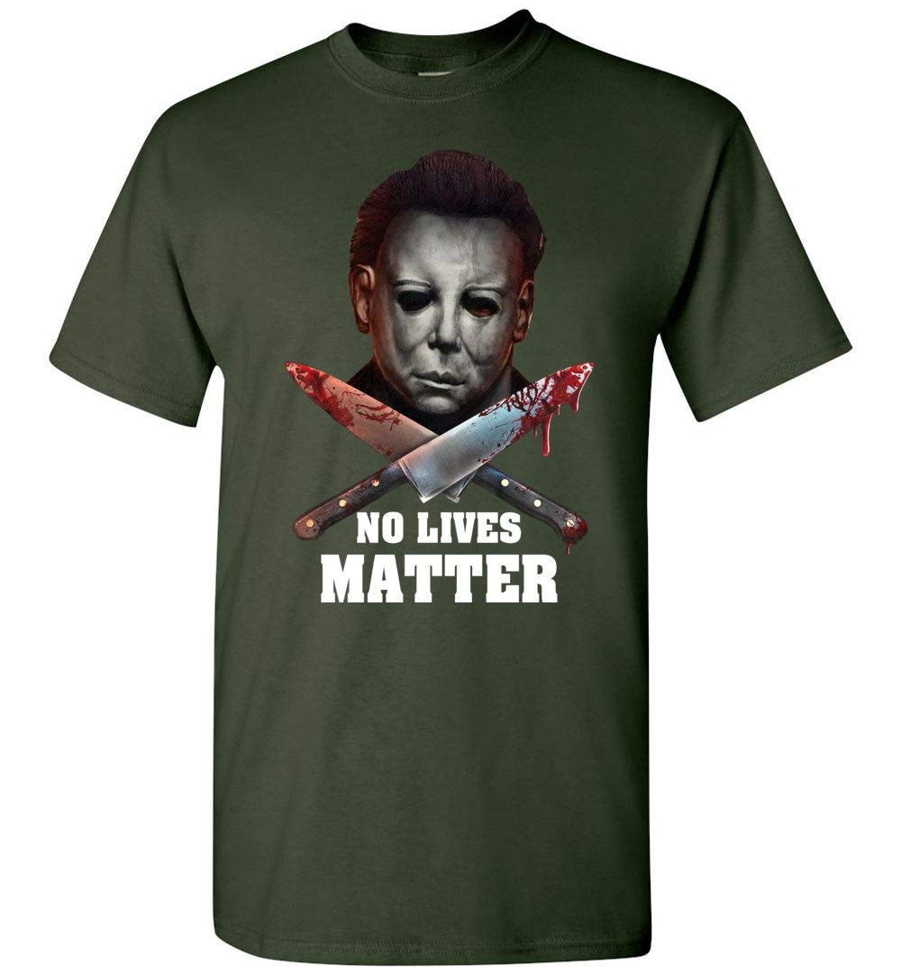 Michael Myers No Lives Matter Adults Youth Forest Green Shirts