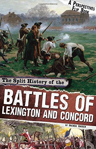 The Split History of the Battles of Lexington and Concord: A Perspectives Flip Book (Perspectives Flip Books: Famous Battles)