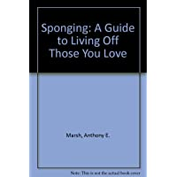 Sponging: A Guide to Living Off Those You Love