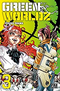 Green Worldz, tome 3 par Yusuke Osawa