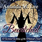 Bewitched: A Wicked Witches of the Midwest Short | Amanda M. Lee