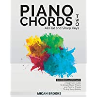 Piano Chords Two: A Beginner's Guide To Simple Music Theory and Playing Chords To Any Song Quickly