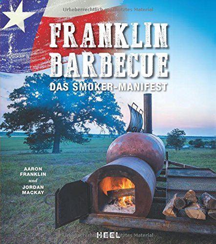 Franklin BBQ: Das Smoker Manifest by Aaron Franklin (2016-04-06)
