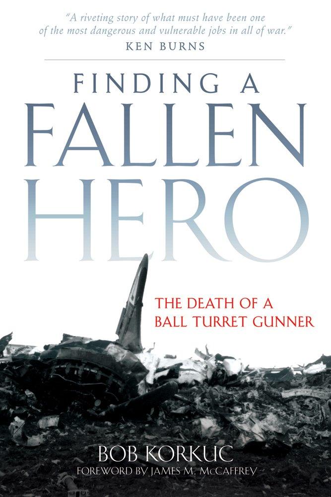 Download Finding a Fallen Hero: The Death of a Ball Turret Gunner ebook