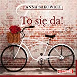To się da! | Anna Sakowicz