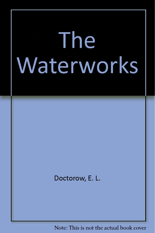 the waterworks el doctorow