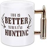 Life Is Better When I'm Hunting Coffee Mug