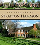 img - for Kentucky Houses of Stratton Hammon book / textbook / text book
