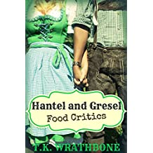 Hantel and Gresel: Food Critics (English Edition)