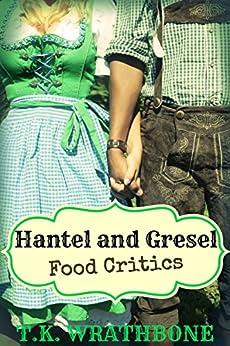 Hantel and Gresel: Food Critics (English Edition) por [Wrathbone, T.K.]