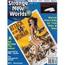Strange New Worlds #12 Movie Posters of the '50s & '60s (Strange New Worlds Science Fiction Collectors Magazine)