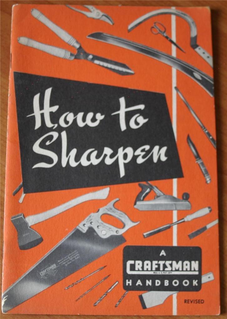 How To Sharpen (A Craftsman Power Tool Handbook)