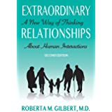 Extraordinary Relationships: A New Way of Thinking about Human Interactions, Second Edition