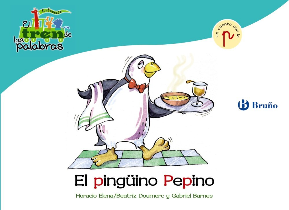 El pinguino Pepino / The Penguin Cucumber: Un Cuento Con La P / a Story With P (El zoo de las palabras / Zoo Words) (Spanish Edition) (Spanish) Paperback ...