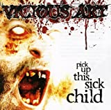 Pick Up This Sick Child by Vicious Art (2008-02-03)