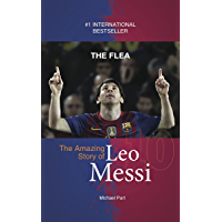 The Flea: The Amazing Story of Leo Messi (English Edition)