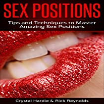 SEX POSITIONS: TIPS AND TECHNIQUES TO MASTER AMAZING SEX POSITIONS!