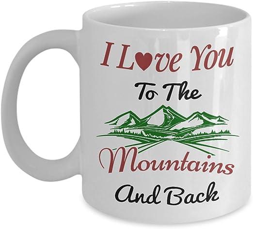 I Love You To The Mountains and Back 11oz Coffee Mug
