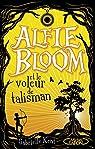 Alfie Bloom, tome 2 : Alfie Bloom et le voleur de talisman par Kent