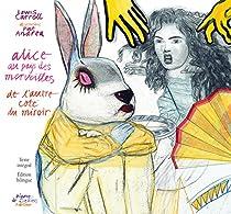 Alice : De l'autre coté du miroir par Carroll