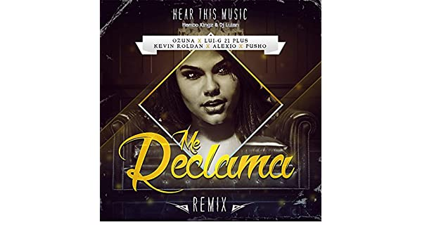 Me Reclama (Remix) [feat. Luigi 21 Plus, Alexio & Pusho] [Explicit] by Kevin Roldan, Mambo Kingz & DJ Luian Ozuna on Amazon Music - Amazon.com