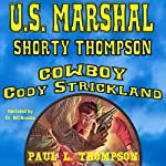 U.S. Marshal Shorty Thompson: Cowboy Cody Strickland: Tales of the Old West, Book 26 | Paul L. Thompson