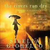 The Rivers Run Dry: A Raleigh Harmon Novel, Book 2 | Sibella Giorello
