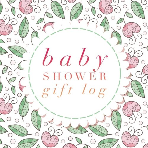 Baby Shower Gift Log: New Baby Registry and Other Celebrations, Recorder, Organizer, Record Keepsake | 8.25