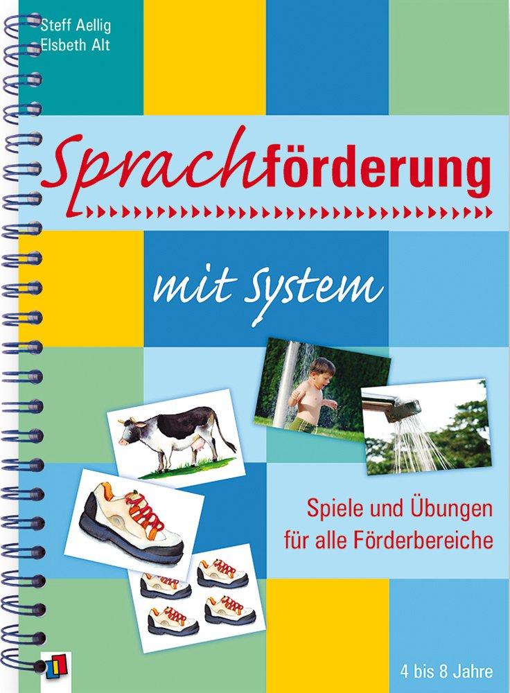 Sprachförderung mit System: Spiele und Übungen für alle ...