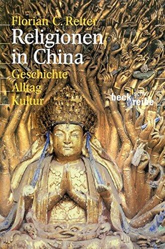 Religionen in China. Geschichte, Alltag, Kultur