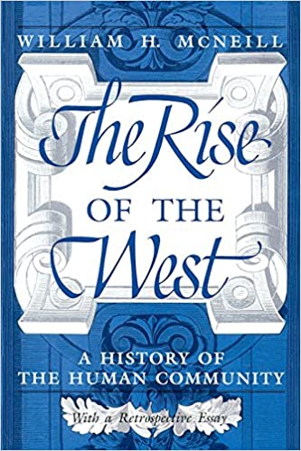 com the rise of the west a history of the human community  the rise of the west a history of the human community a retrospective essay