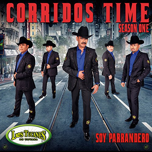 ... Corridos Time Season One - Soy.