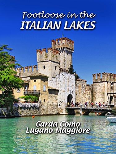 Footloose in the Italian Lakes - Garda Como Lugano Maggiore