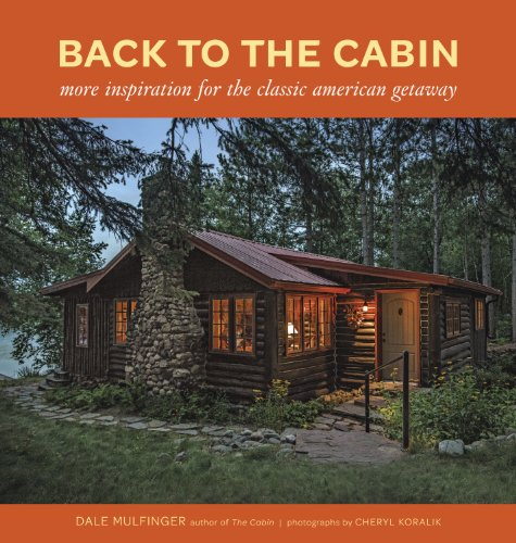 - Back to the Cabin: More Inspiration for the Classic American Getaway